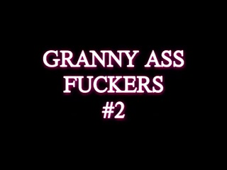 Granny Ass Fuckers